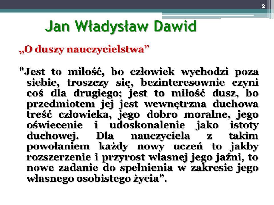 """Jan Władysław Dawid """"O duszy nauczycielstwa"""