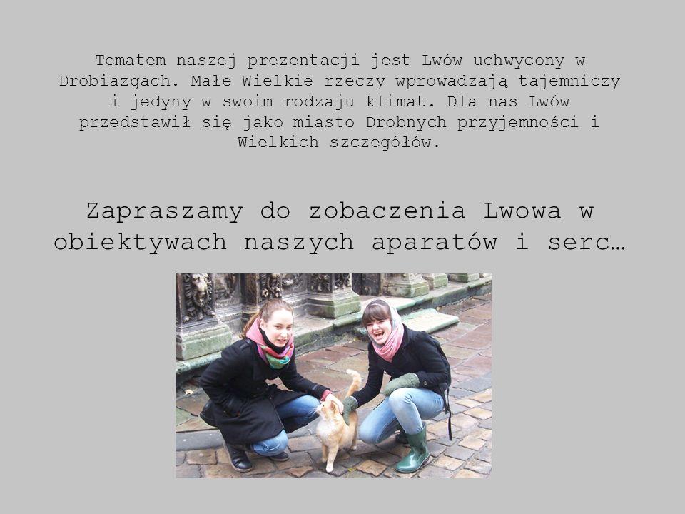 Zapraszamy do zobaczenia Lwowa w obiektywach naszych aparatów i serc…