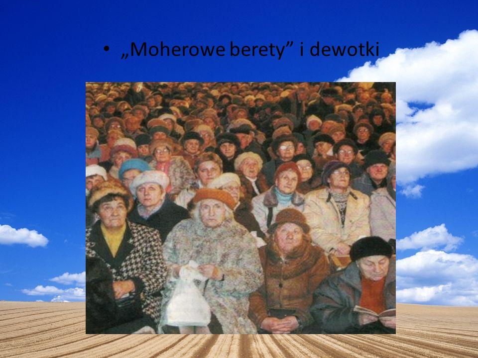 """Moherowe berety i dewotki"