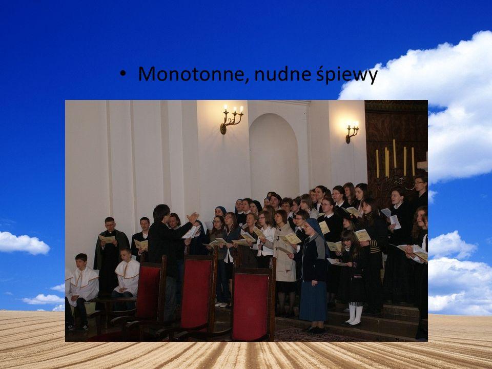 Monotonne, nudne śpiewy