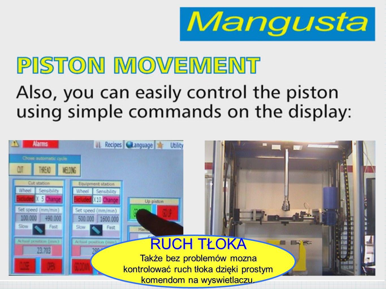 RUCH TŁOKA Także bez problemów mozna kontrolować ruch tłoka dzięki prostym komendom na wyswietlaczu.