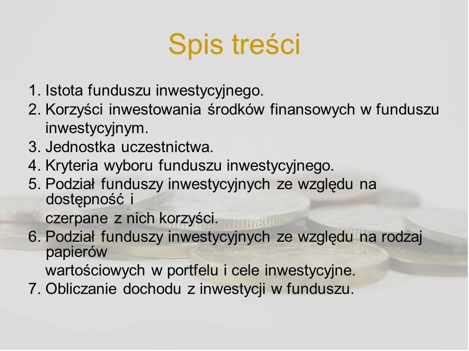Spis treści 1. Istota funduszu inwestycyjnego.