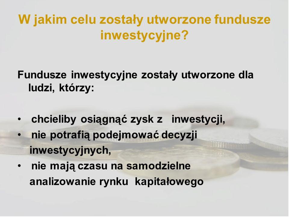 W jakim celu zostały utworzone fundusze inwestycyjne