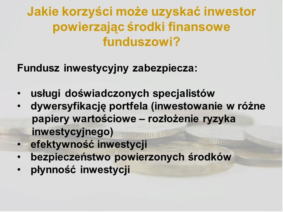 Jakie korzyści może uzyskać inwestor powierzając środki finansowe funduszowi