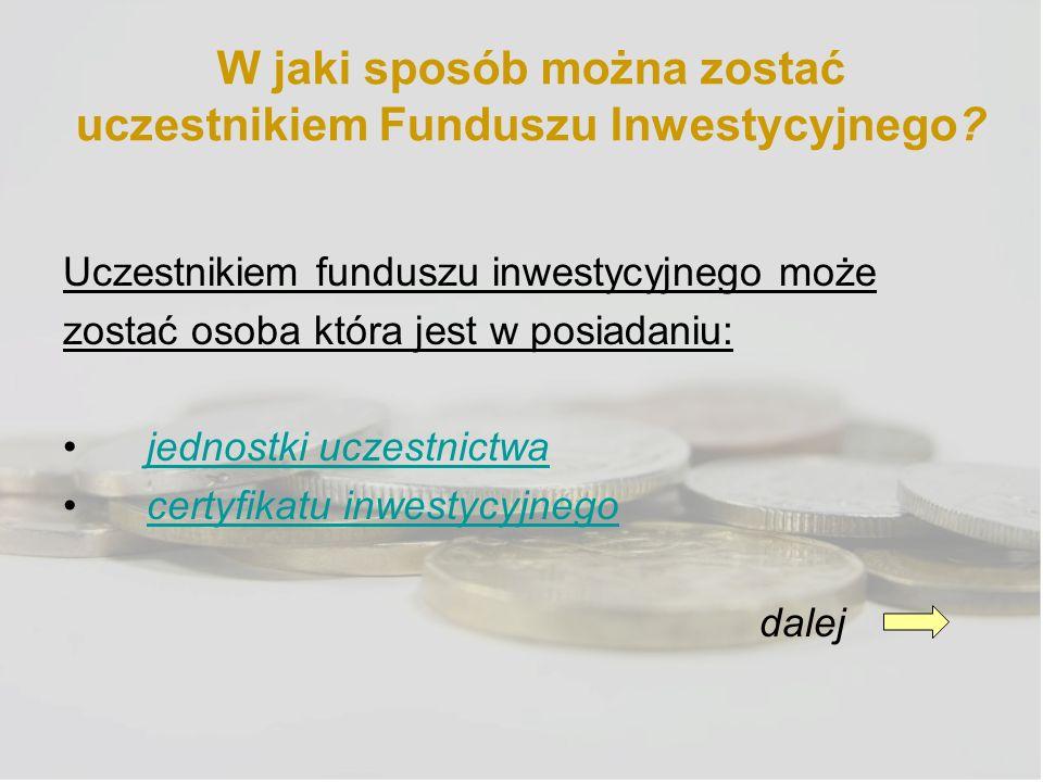 W jaki sposób można zostać uczestnikiem Funduszu Inwestycyjnego