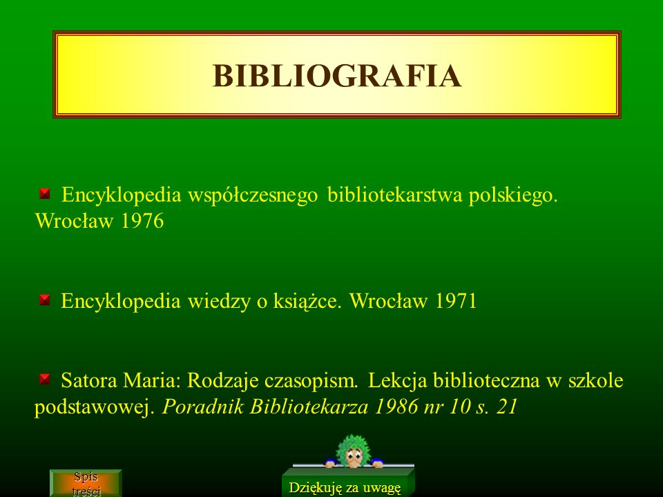 BIBLIOGRAFIA Encyklopedia współczesnego bibliotekarstwa polskiego. Wrocław 1976. Encyklopedia wiedzy o książce. Wrocław 1971.