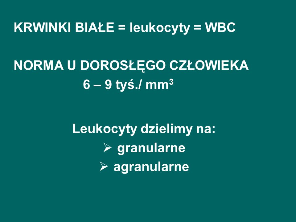 Leukocyty dzielimy na: