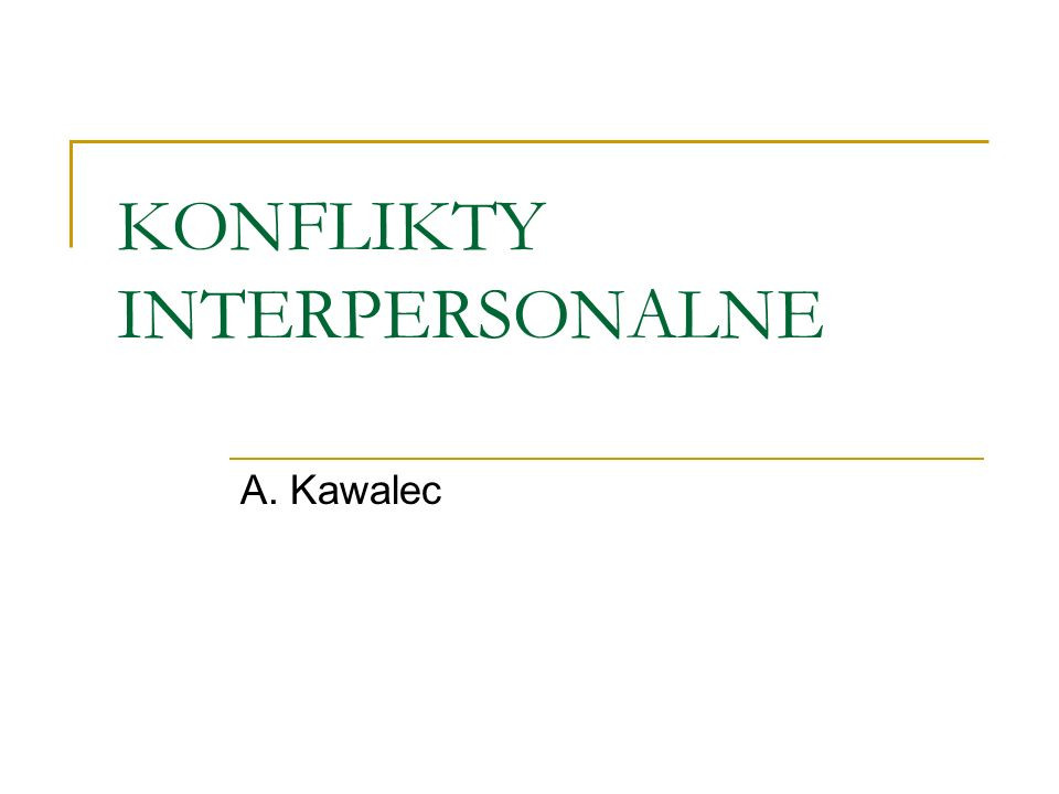 KONFLIKTY INTERPERSONALNE