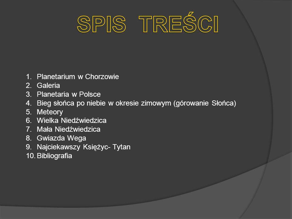 SPIS TREŚCI Planetarium w Chorzowie Galeria Planetaria w Polsce