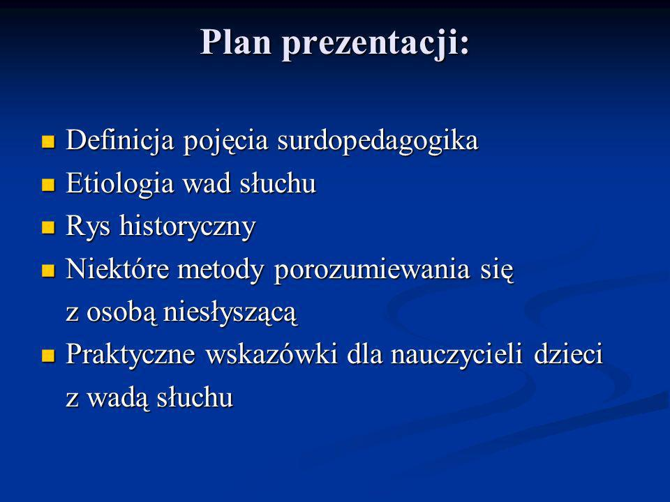 Plan prezentacji: Definicja pojęcia surdopedagogika