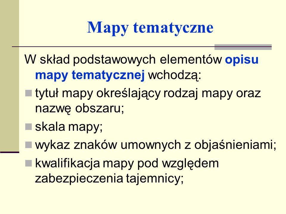 Mapy tematyczne W skład podstawowych elementów opisu mapy tematycznej wchodzą: tytuł mapy określający rodzaj mapy oraz nazwę obszaru;