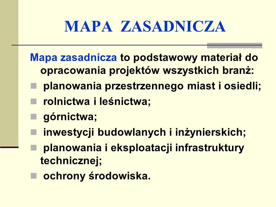 MAPA ZASADNICZAMapa zasadnicza to podstawowy materiał do opracowania projektów wszystkich branż: planowania przestrzennego miast i osiedli;