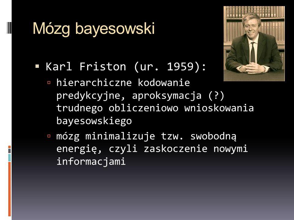Mózg bayesowski Karl Friston (ur. 1959):