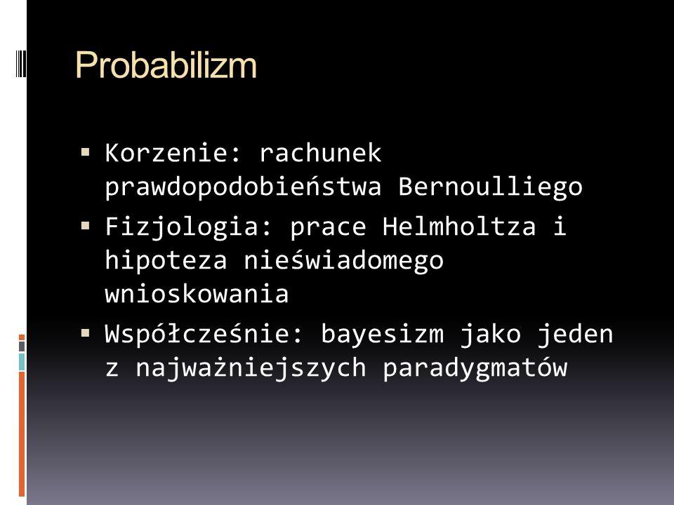 Probabilizm Korzenie: rachunek prawdopodobieństwa Bernoulliego