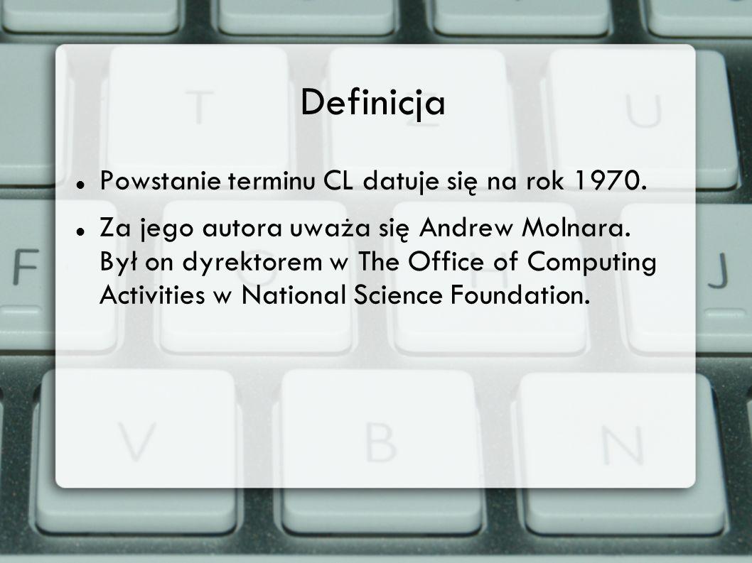 Definicja Powstanie terminu CL datuje się na rok 1970.