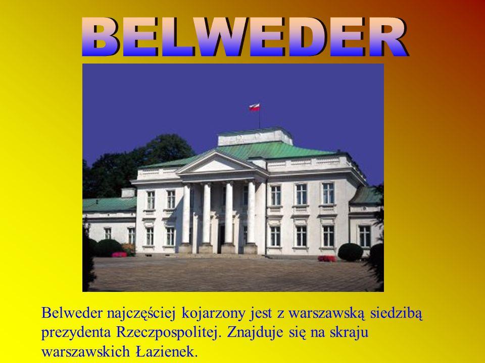 BELWEDER Belweder najczęściej kojarzony jest z warszawską siedzibą