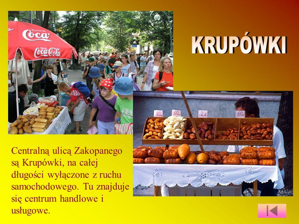 KRUPÓWKI Centralną ulicą Zakopanego są Krupówki, na całej długości wyłączone z ruchu samochodowego.