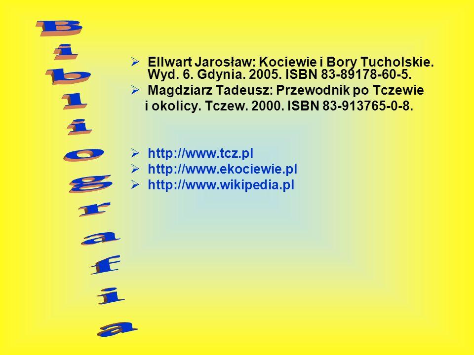 Ellwart Jarosław: Kociewie i Bory Tucholskie. Wyd. 6. Gdynia. 2005