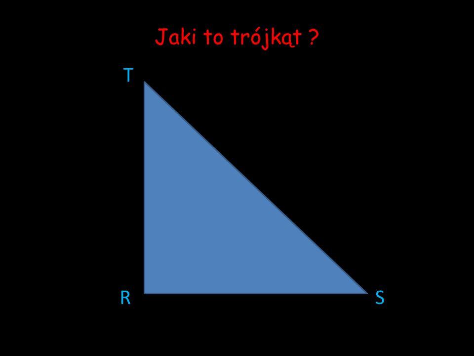 Jaki to trójkąt T R S
