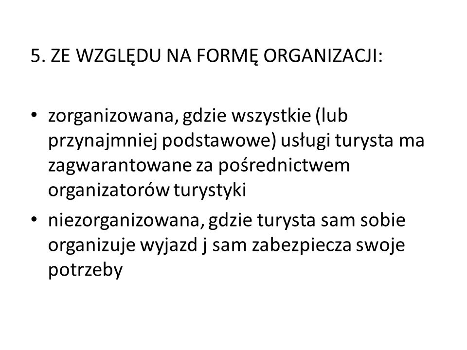 5. ZE WZGLĘDU NA FORMĘ ORGANIZACJI: