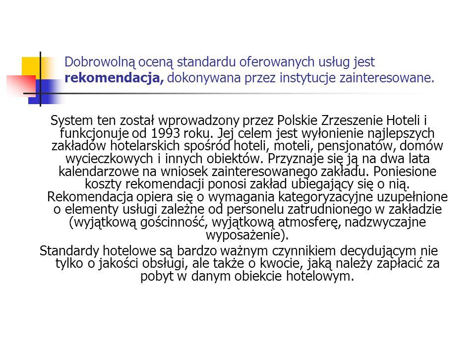 Dobrowolną oceną standardu oferowanych usług jest rekomendacja, dokonywana przez instytucje zainteresowane.