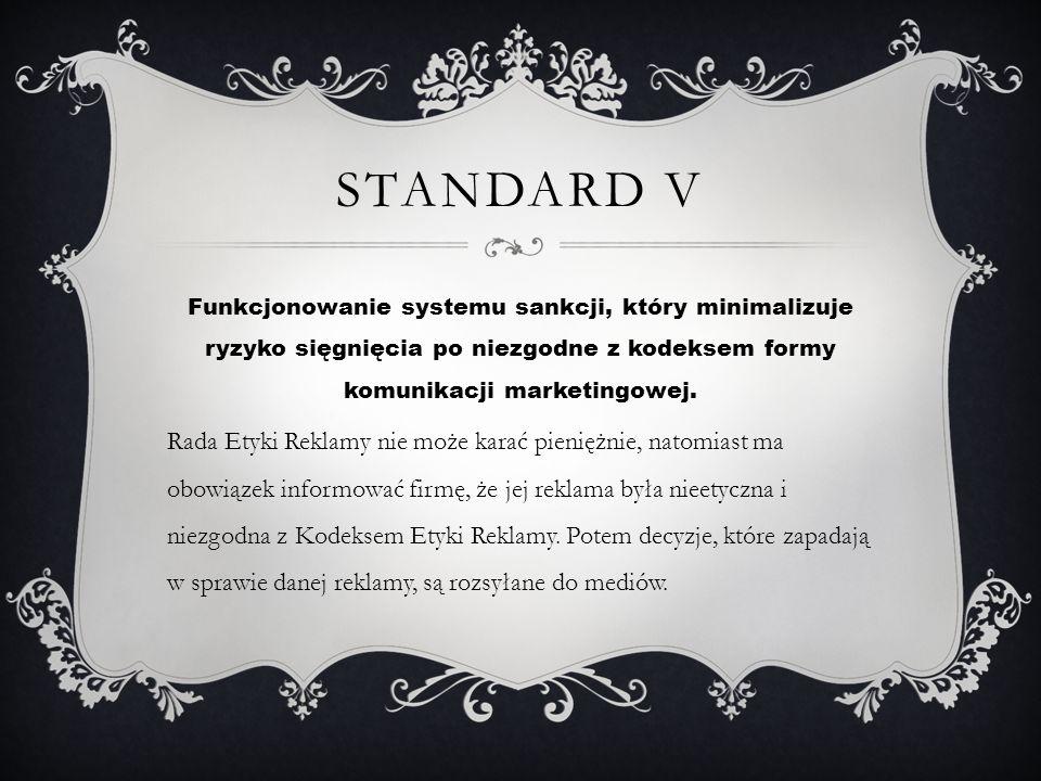 Standard V Funkcjonowanie systemu sankcji, który minimalizuje ryzyko sięgnięcia po niezgodne z kodeksem formy komunikacji marketingowej.