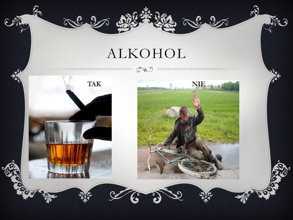 ALKOHOL TAK NIE