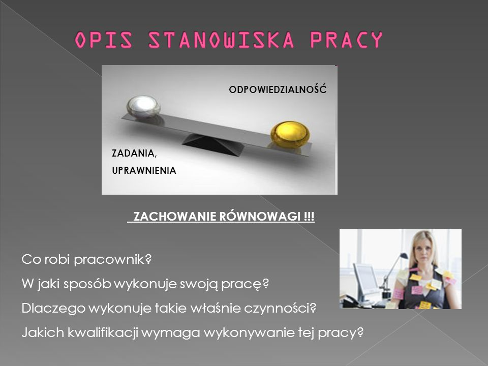 OPIS STANOWISKA PRACY Co robi pracownik