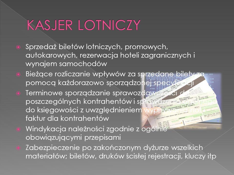 KASJER LOTNICZY Sprzedaż biletów lotniczych, promowych, autokarowych, rezerwacja hoteli zagranicznych i wynajem samochodów.