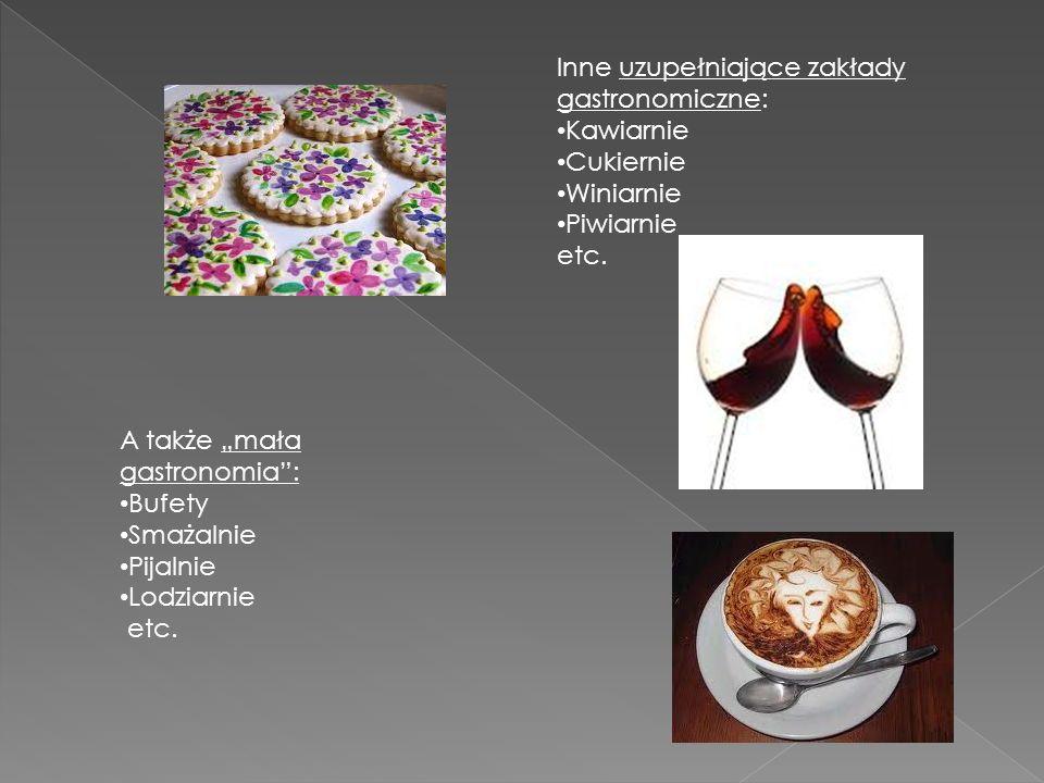 Inne uzupełniające zakłady gastronomiczne: