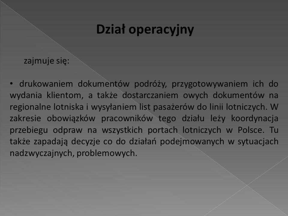 Dział operacyjny zajmuje się: