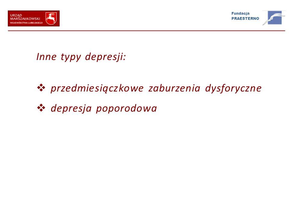 Inne typy depresji: przedmiesiączkowe zaburzenia dysforyczne depresja poporodowa
