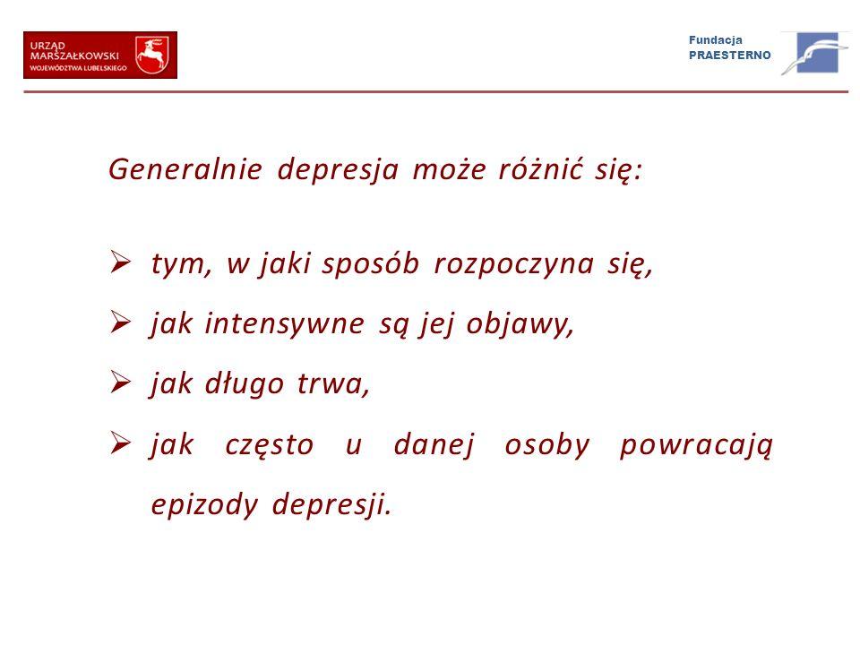 Generalnie depresja może różnić się:
