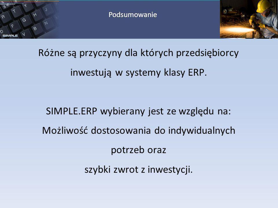 SIMPLE.ERP wybierany jest ze względu na:
