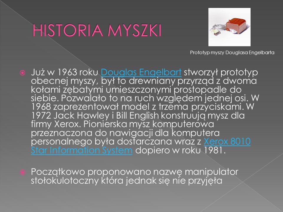 HISTORIA MYSZKI Prototyp myszy Douglasa Engelbarta.