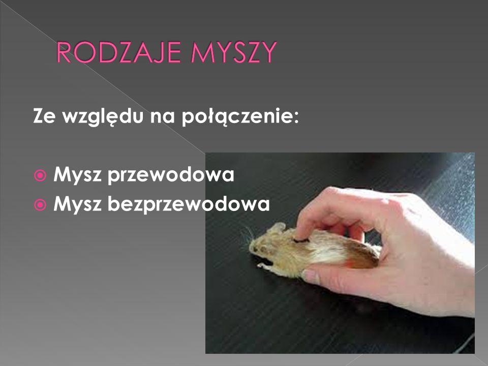 RODZAJE MYSZY Ze względu na połączenie: Mysz przewodowa