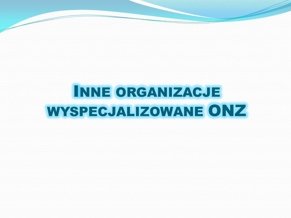 Inne organizacje wyspecjalizowane ONZ
