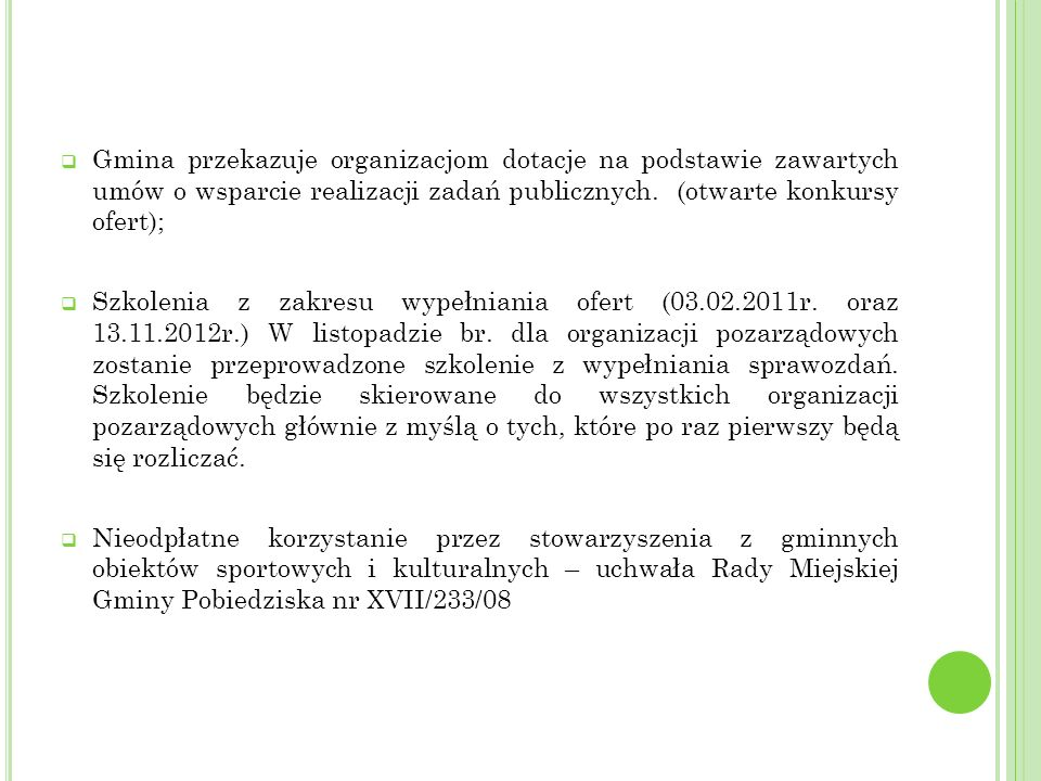 Gmina przekazuje organizacjom dotacje na podstawie zawartych umów o wsparcie realizacji zadań publicznych. (otwarte konkursy ofert);