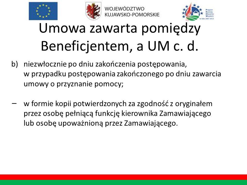 Umowa zawarta pomiędzy Beneficjentem, a UM c. d.