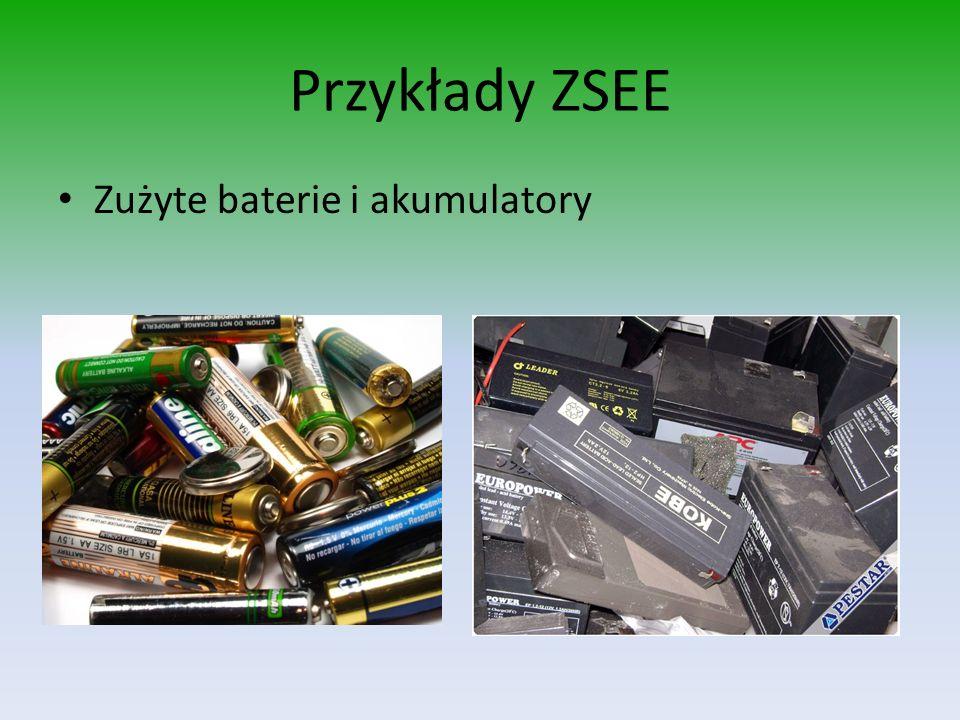 Przykłady ZSEE Zużyte baterie i akumulatory
