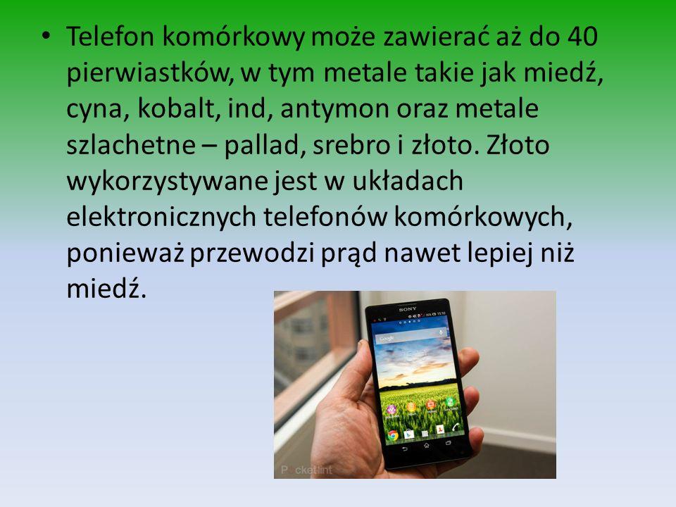 Telefon komórkowy może zawierać aż do 40 pierwiastków, w tym metale takie jak miedź, cyna, kobalt, ind, antymon oraz metale szlachetne – pallad, srebro i złoto.