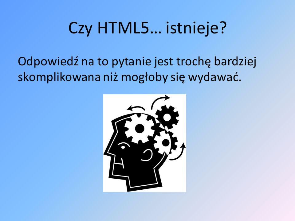 Czy HTML5… istnieje.