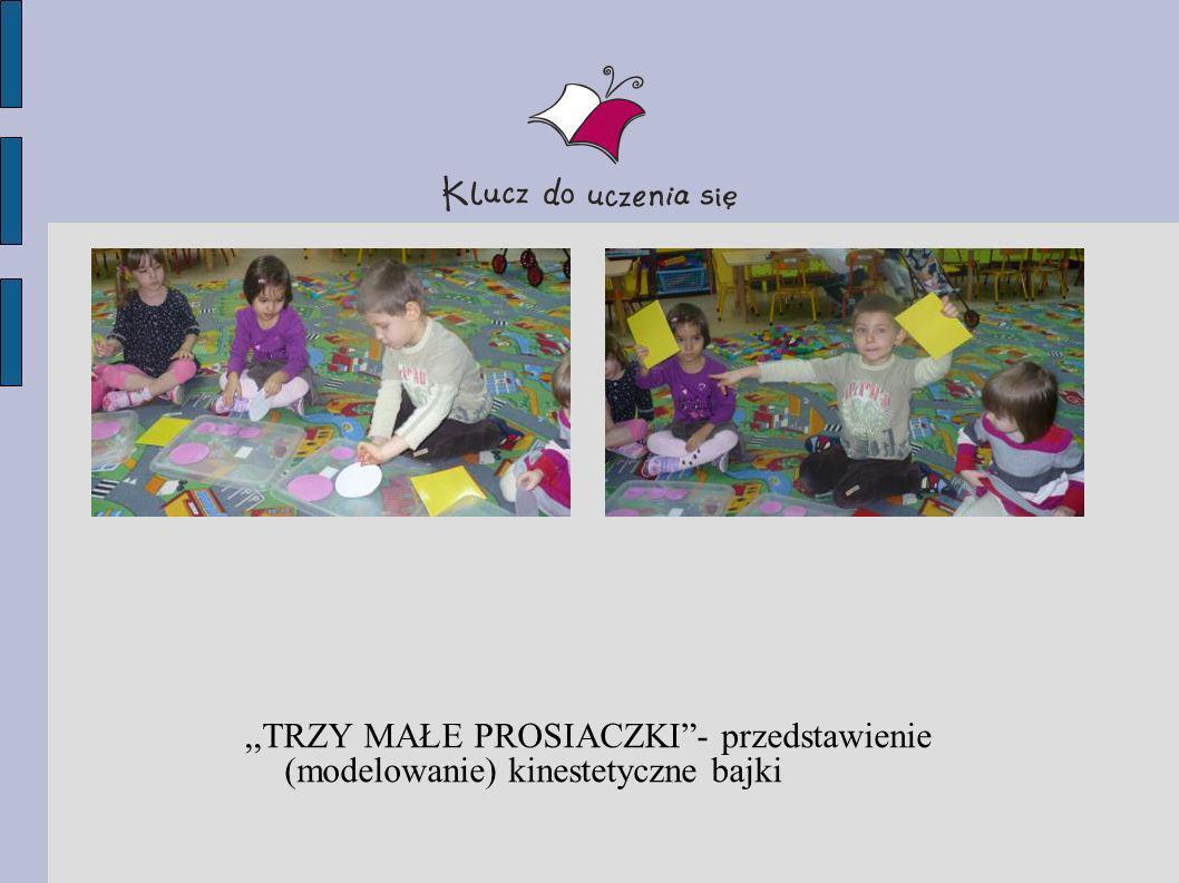 ,,TRZY MAŁE PROSIACZKI - przedstawienie (modelowanie) kinestetyczne bajki