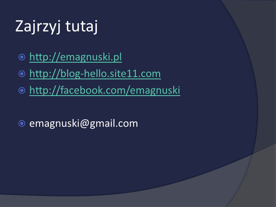 Zajrzyj tutaj http://emagnuski.pl http://blog-hello.site11.com