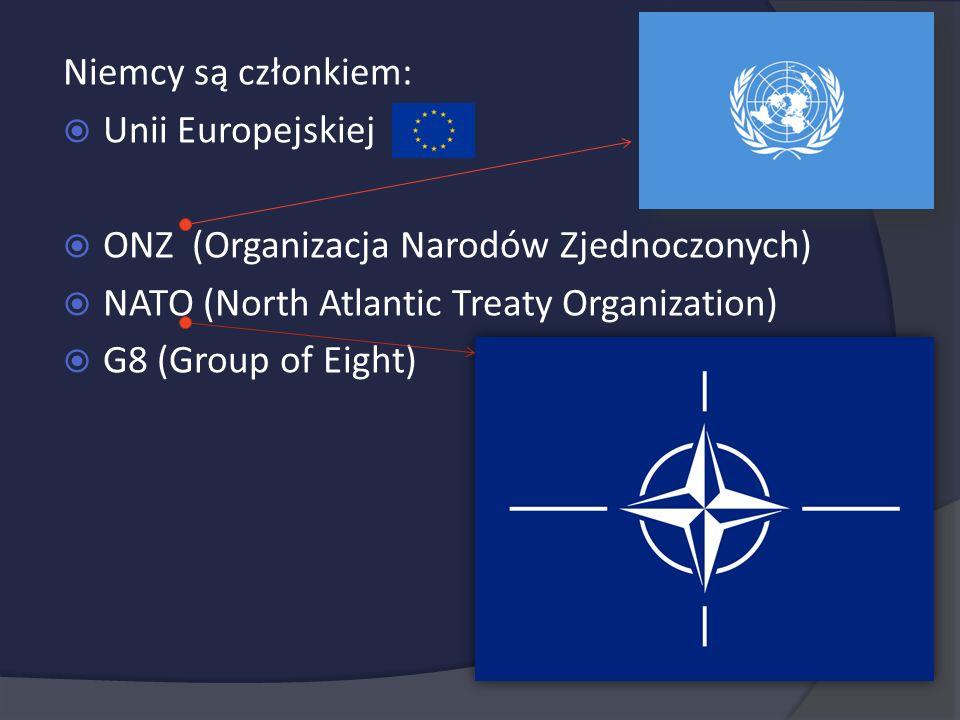 Niemcy są członkiem: Unii Europejskiej. ONZ (Organizacja Narodów Zjednoczonych) NATO (North Atlantic Treaty Organization)