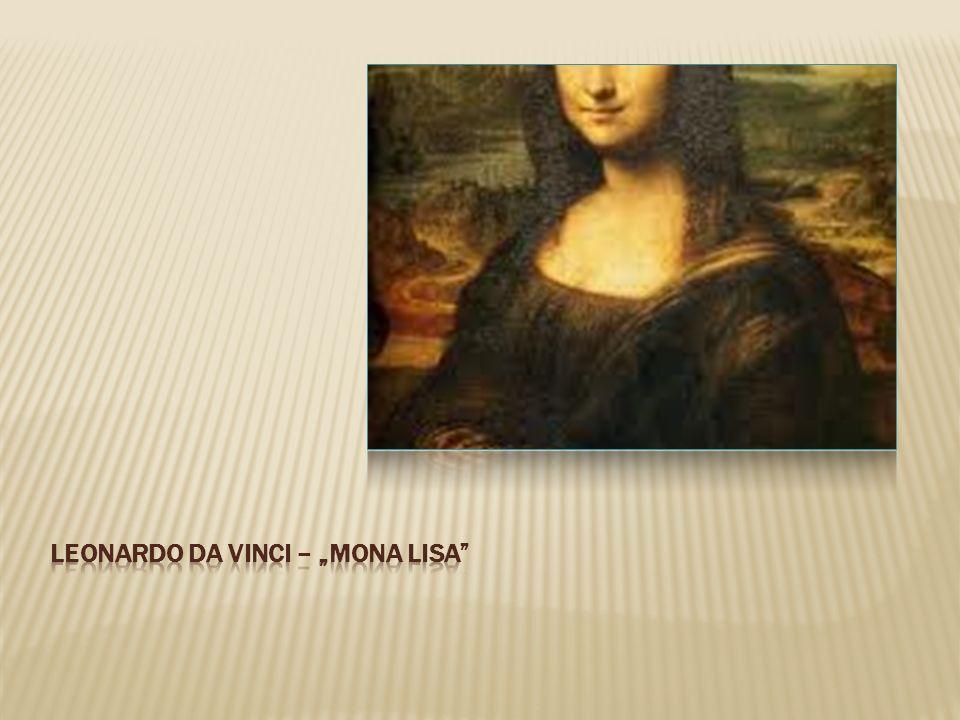 "Leonardo da Vinci – ""mona lisa"