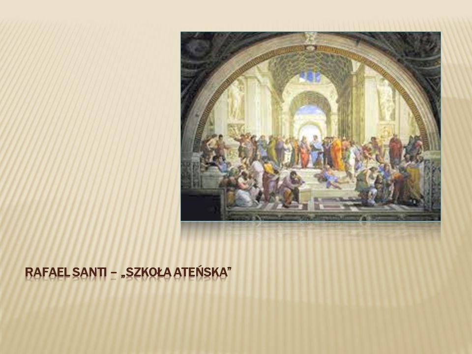 """Rafael santi – """"Szkoła ateńska"""