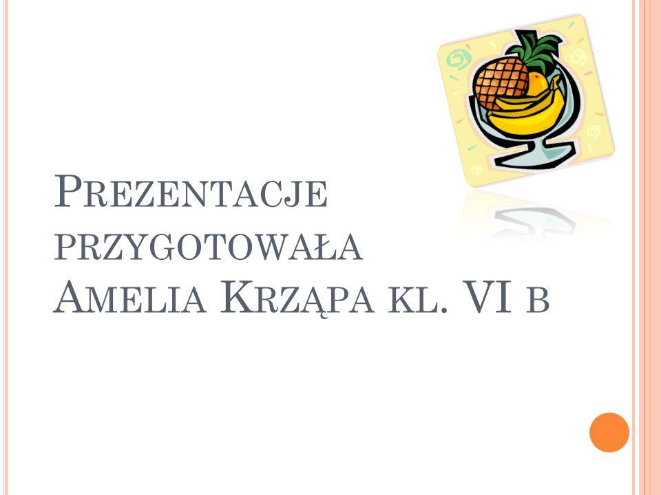 Prezentacje przygotowała Amelia Krząpa kl. VI b