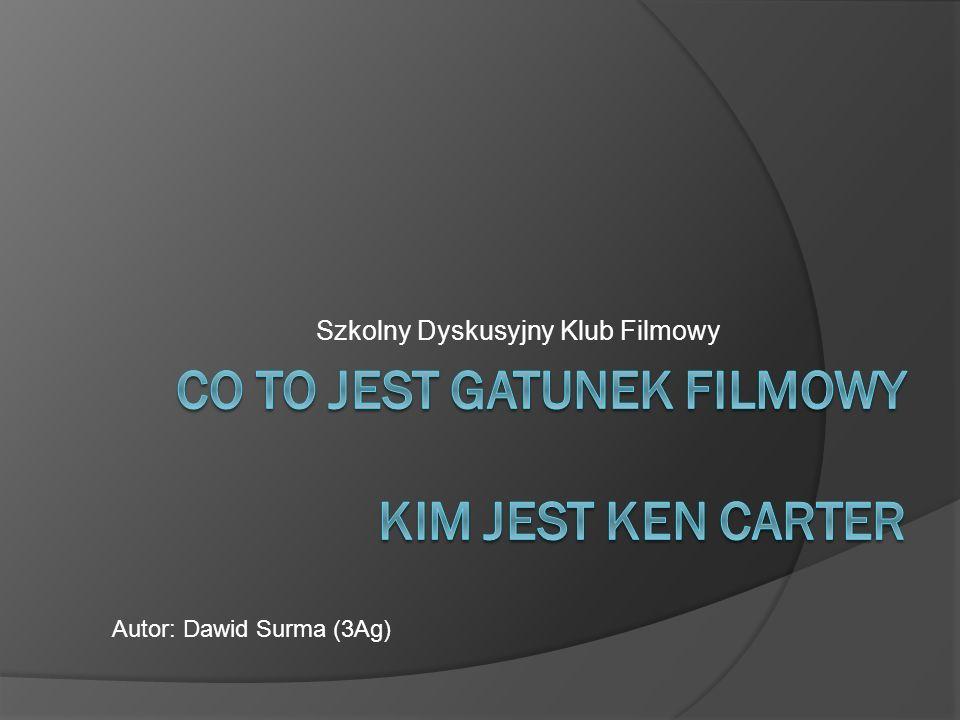Co to jest Gatunek Filmowy Kim jest Ken Carter