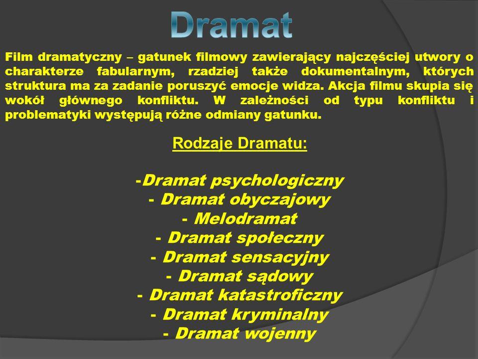 Dramat Rodzaje Dramatu: Dramat psychologiczny Dramat obyczajowy